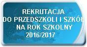 Rekrutacja na rok szkolny 2016/2017